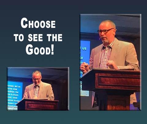 "Speaker D. Greg Ebie shares a 12 mindset message ""Choose to See the Good."""