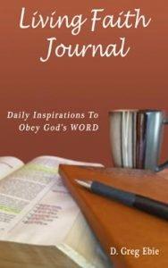 Living Faith Journal by D. Greg Ebie